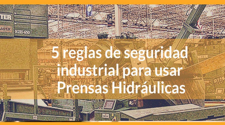5 reglas de seguridad industrial para usar Prensas Hidráulicas | VIG