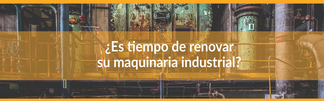 4 Señales de que su maquinaria industrial necesita renovación